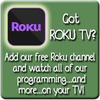 Got Roku?  Subscribe to our free channel!